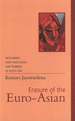 Erasure of the Euro-Asian: Recovering Early Radicalism: Kumari Jayawardena