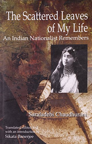 9788188965502: The Scattered Leaves of My Life: An Indian Nationalist Remembers