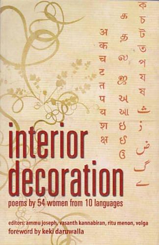 Interior Decoration: Poems by 54 Women from 10 Languages: Ammu Joseph Vasanth Kannabiran Ritu Menon...