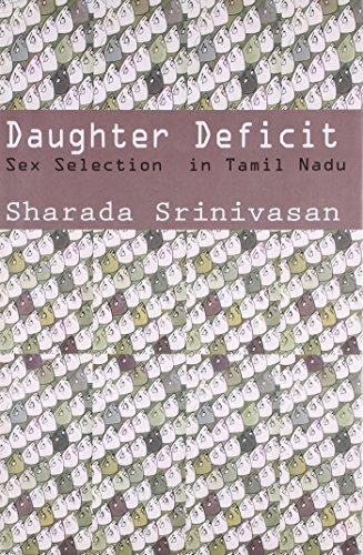 Daughter Deficit : Sex Selection in Tamil Nadu: Sharada Srinivasan