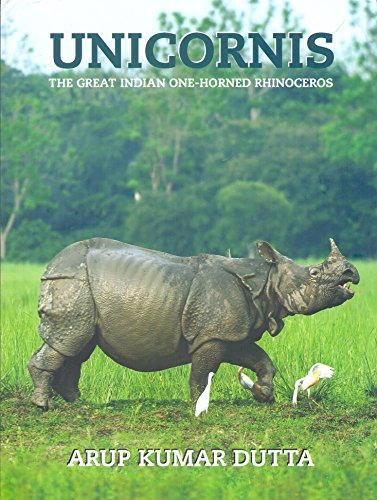 Unicornis: The Great Indian One-Horned Rhinoceros: Dutta, Arup Kumar