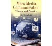 Mass Media Communication Theory & Practice: B.K. Ahuja
