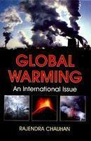 Global Warming: An International Issue: Rajendra Chauhan