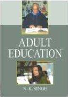Adult Education (Hardback): N. K. Singh