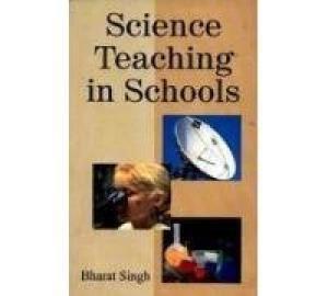 Science Teaching in Schools: Bharat Singh