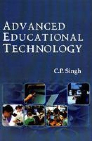 Advanced Educational Technology: C.P. Singh