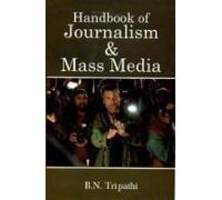 Handbook of Journalism & Mass Media: Tripathi B.N.