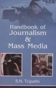 Handbook of Journalism & Mass Media: B.N. Tripathi