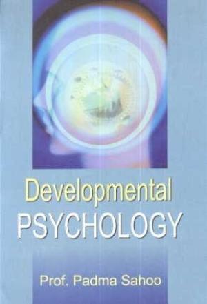 Developmental Psychology: Prof. Padma Sahoo