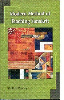 Modern Methods of Teaching Sanskrit: R N Pandey