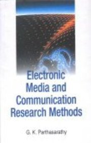 Electronic Media and Communication Research Methods: G K Parthasarathy