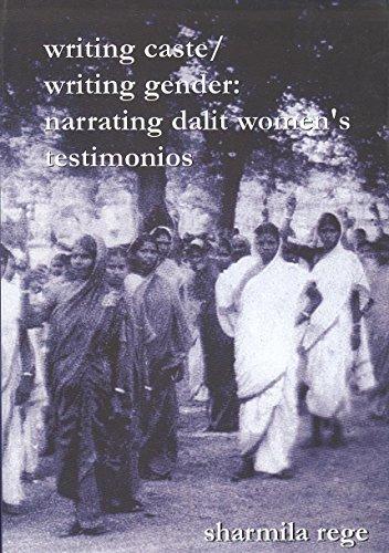 9788189013011: Writing Caste, Writing Gender: Narrating Dalit Women's Testimonios.