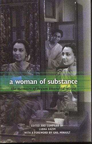 Woman of Substance: The Memoirs of Begum: Begum Khurshid Mirza,
