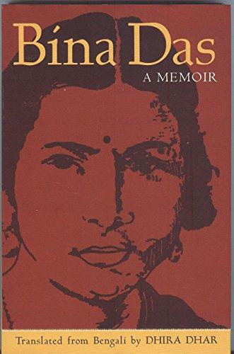 Bina Das: A Memoir: Dhira Dhar (translated from Bengali)