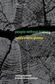 9788189059446: People Without History: India's Muslim Ghettos