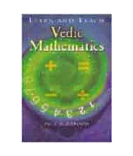 Learn and Teach Vedic Mathematics: Dr S. K.