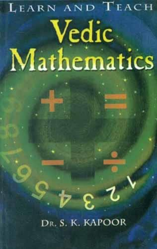 Learn and Teach Vedic Mathematics: S.K. Kapoor