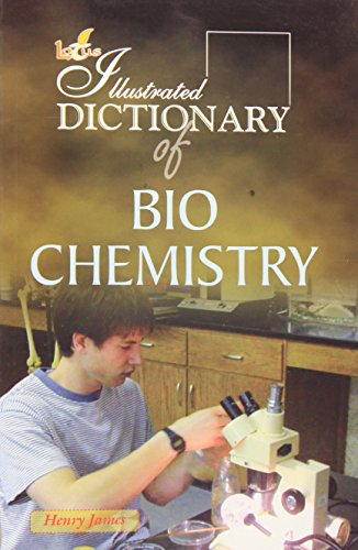 Lotus Illustrated Dictionary of Bio - Chemistry: Henry James