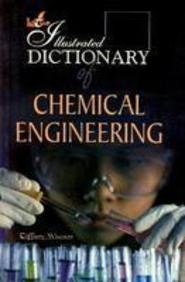 Illustrated Dictionary of Chemical Engineering: Tiffany Watson