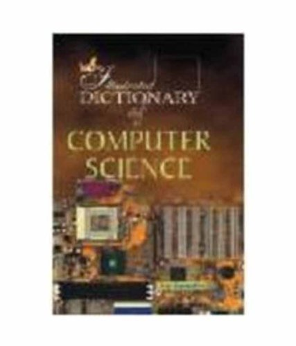 9788189093242: The Illustrated Dictionary of Computer Science