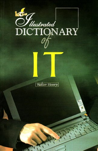 Illustrated Dictionary of IT: Walter Henry