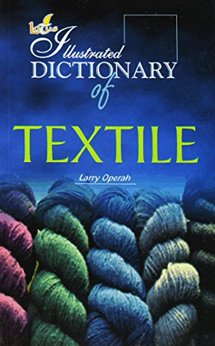 Illustrated Dictionary of Textile: Larry Operah