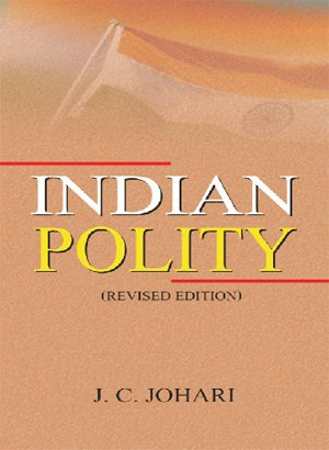 Indian Polity (Revised Edition): J.C. Johari