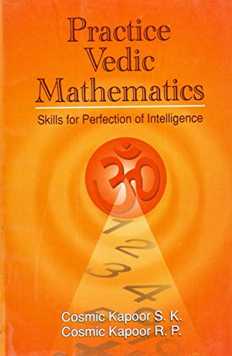 9788189093822: Practice Vedic Mathematics: Skills for Perfection of Intelligence