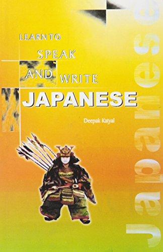 Learn To Speak and Write Japanese: Deepak Katyal