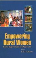 Empowering Rural Women: Issues, Opportunities and Approaches: Samanta, R. K.