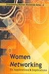 Women Networking: Its Applications and Implications: Ila Joshi