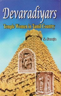 Devaradiyars : Temple Women in Tamil Country: S. Saroja