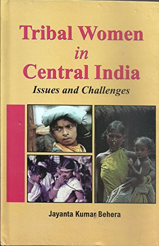Tribal Women in Central India: Issues and: edited by Jayanta