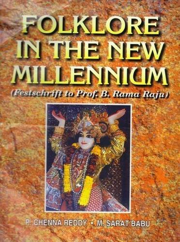 Folklore in the New Millennium : Festschrift: P Chenna Reddy