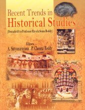 Recent Trends in Historical Studies : Festschrift: A Satyanarayana and