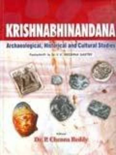Krishnabhinandana: Archaeological, Historical and Cultural Studies (Festschrift to Dr V.V. Krishna ...