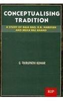 Conceptualizing Tradition: A Study of Raja Rao,: G. Thirupathi Kumar