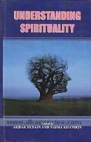 Understanding Spirituality: Akbar Husain