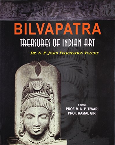 Bilvapatra: Treasures of Indian Art (Dr. N.: Prof. M.N.P. Tiwari