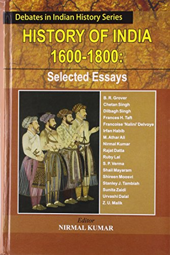 History of India 1600-1800: Selected Essays (Debates in Indian History Series)