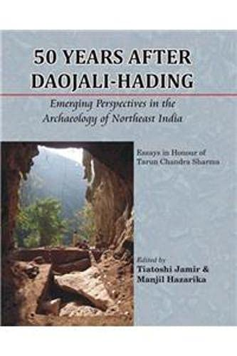 50 Years After Daojali Hading: Emerging Perspectives: edited by Manjil