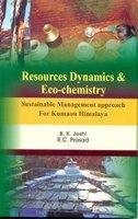 Resources Dynamics & Ecochemistry: Sustainble Management Approach: B. K. Joshi,