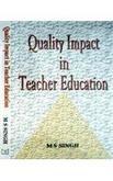 Quality Impact in Teacher Education: M S Singh