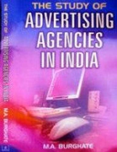 The Study of Advertising Agencies in India: M.A. Burghate