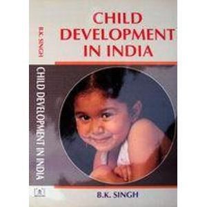 Child Development in India: B.K. Singh