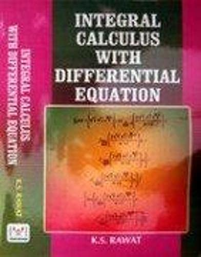 Integral Calculus with Differential Equation: K.S. Rawat