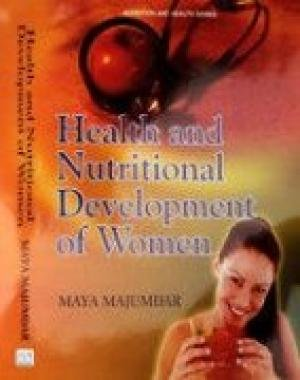 Health and Nutritional Development of Women: Maya Majumdar