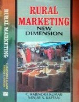 Rural Marketing: New Dimension: C. Rajendra Kumar,S.S. Kaptan