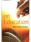 On Education: Ram Shakal Pandey