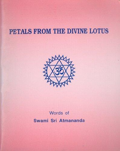 Petals from the Divine Lotus: Swami Sri Atmananda